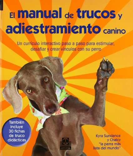 MANUAL DE TRUCOS Y ADIESTRAMIENTO CANINO, EL (Color + 30 fichas de trucos) (Animales de Compañía)