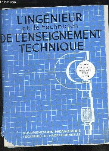 L INGENIEUR ET LE TECHNICIEN DE L ENSEIGNEMENT TECHNIQUE N° 124 MARS AVRIL 1966. SOMMAIRE: UTILISATION DES MACHINES OUTILS A COMMANDE NUMERIQUE, RECHERCHE DES TEMPS D USINAGE OPTIMUM...