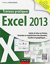 Travaux pratiques - Excel 2013 - Saisie et mise en forme, formules et exploitation des données, cour: Saisie et mise en forme, formules et exploitation des données, courbes et graphiques...