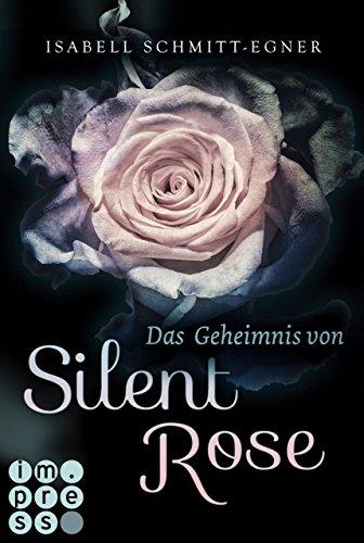 Das Geheimnis von Silent Rose von [Schmitt-Egner, Isabell]