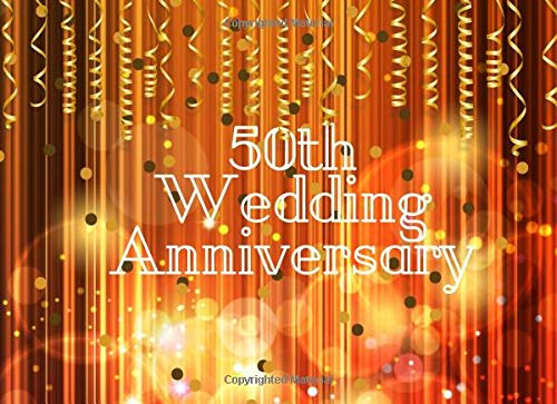 50th Wedding Anniversary: Husband & Wife Celebrating 50 Years of Happy Marriage & Memories - Guest Book Registry - Signature Memory Keepsake - Visitors Sign In Registration (Favor Ideen Inexpensive Wedding)