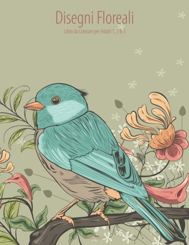 Disegni Floreali: Libro Da Colorare Per Adulti: 1-2-3