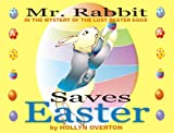 Mr. Rabbit Saves Easter: The Mystery of the Lost Easter Eggs (English Edition)