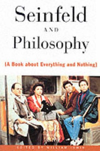 Click for larger image of 'Seinfeld' and Philosophy: A Book About Everything and Nothing (Popular Culture and Philosophy)