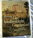 Das wiederentdeckte Griechenland : in Reiseberichten u. Gemälden d. Romantik