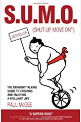 S.U.M.O. (Shut Up, Move On): The Straight-Talking Guide to Creating and Enjoying a Brilliant Life Paperback