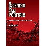 El incendio de San Porfirio: La continuación del Incendio de San Porfirio