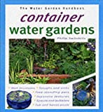 Container Water Gardens (Water Garden Handbooks)