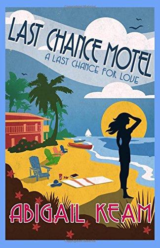 Last Chance Motel: A Last Chance for Love (Last Chance Romance Series)