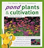 Pond Plants and Cultivation (Water Garden Handbooks)