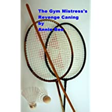 The Gym Mistress's Revenge Caning (English Edition)