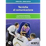 Tecniche di comunicazione. Per gli Ist. professionali indirizzi servizi commerciali