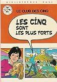 Les cinq sont les plus forts - Série : Le club des cinq : Collection : Nouvelle bibliothèque cartonnée & illustrée : 1ère édition Hachette de 1971