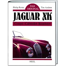 Das Original. JAGUAR XK: Coupe, Cabriolet, Roadster
