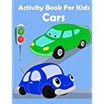 Activity Book for Kids Cars: : Activity book for kids in Cars Theme. Fun with Coloring Pages, Count the number, Match the picture, Drawing using Grid, Mazes and more. (Activity book for Kids Ages 3-5)