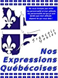 Nos Expressions Québécoises (French Edition)