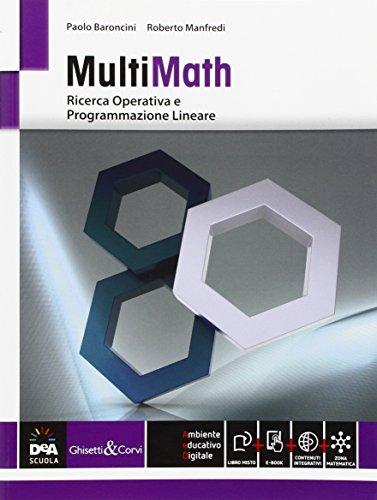 Multimath. Modulo ricerca operativa e programmazione lineare. Vol. C2. Per le Scuole superiori. Con e-book. Con espansione online