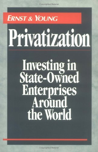 privatization-investing-in-state-owned-enterprises-around-the-world-by-ernst-young-llp-1994-04-25