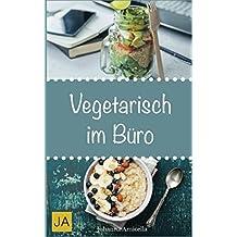 Vegetarisch im Büro: Leckere und einfach vegetarische Rezepte für die Mittagspause. Die besten gesunden Alternativen zur Kantine!