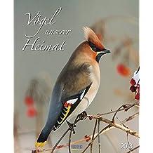 Vögel unserer Heimat 2018: PhotoArt Kalender
