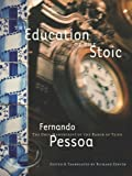 EDUCATION OF THE STOIC, THE : The Only Manuscript of the Baron of Teive