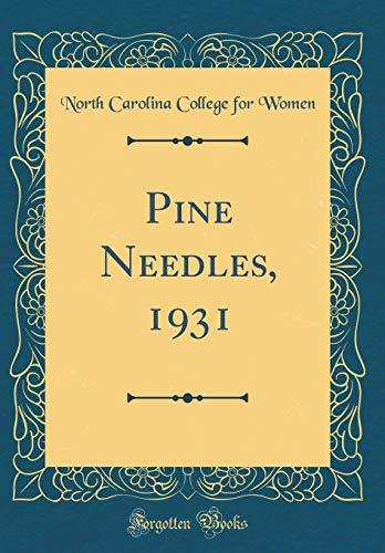 Pine Needles, 1931 (Classic Reprint) por North Carolina College for Women