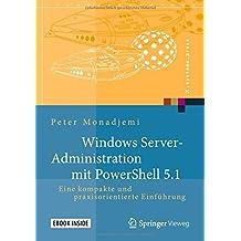 Windows Server-Administration mit PowerShell 5.1: Eine kompakte und praxisorientierte Einführung (X.systems.press)