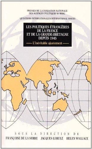 Les politiques étrangères de la France et de la Grande-Bretagne depuis 1945 (Questions internationales/International issues)