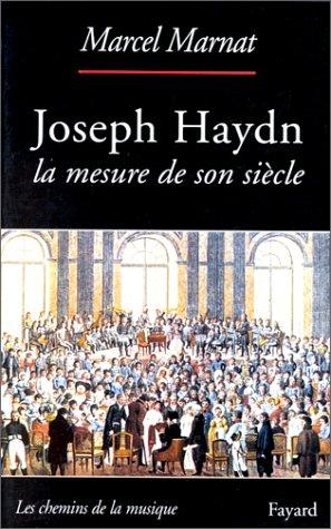Joseph Haydn : La mesure de son siècle par Marcel Marnat