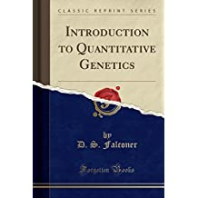 Introduction to Quantitative Genetics (Classic Reprint)
