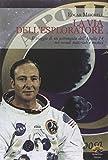 La via dell'esploratore. Il viaggio di un astronauta dell'Apollo 14 nei mondi materiali e sottili