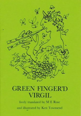 Green Fingered Virgil: Selections from the Eclogues,Georgics and the Aeneid (Pickpockets)