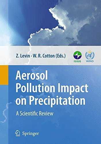 [(Aerosol Pollution Impact on Precipitation : A Scientific Review)] [Edited by Zev Levin ] published on (February, 2009)