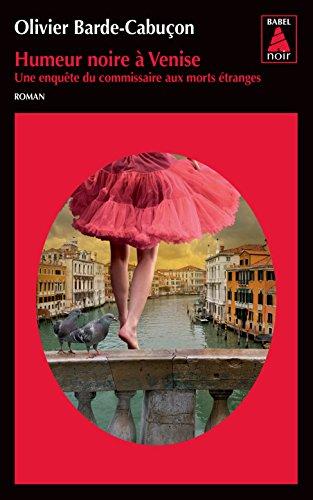Humeur noire à Venise : Une enquête du commissaire aux morts étranges
