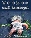 'Voodoo auf Rezept' von Anja Ollmert