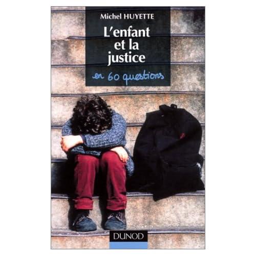 L'enfant et la justice en soixante questions