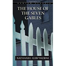 The House of the Seven Gables (Bantam Classics) by Nathaniel Hawthorne (1981-03-01)