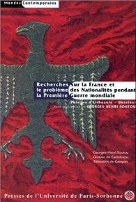 Recherches sur la France et le problème des nationalités pendant la Première Guerre mondiale (Pologne, Lituanie, Ukraine) par Ghislain de Castelbajac
