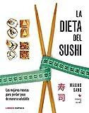La dieta del sushi: Las mejores recetas para perder peso de manera saludable (Cocina)