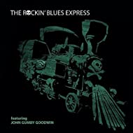 The Rockin' Blues Express (feat. John Gumby Goodwin)
