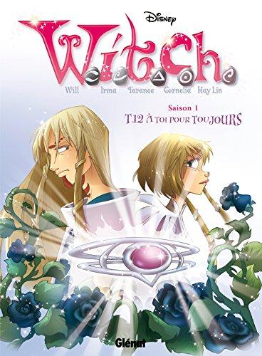 Witch - Saison 1 - Tome 12: A toi pour toujours