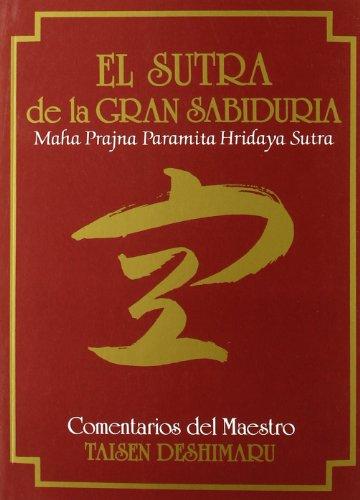 El Sutra de la Gran Sabiduría. (Hannya Shingyo) (Textos de la Tradición Zen)