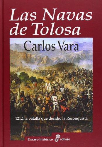 Las Navas de Tolosa : 1212 la batalla que decidió la reconquista