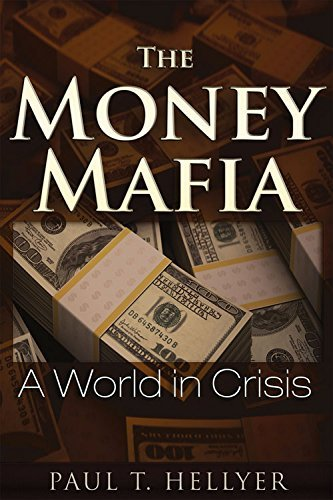 The Money Mafia by Paul T. Hellyer (2014-10-01)