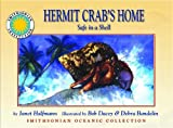 Hermit Crab's Home: Safe in a Shell - a Smithsonian Oceanic Collection Book by Janet Halfmann (2007-10-10)