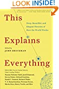 #3: This Explains Everything: Deep, Beautiful and Elegant Theories of How the World Works (Edge Question Series)