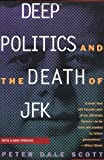 Deep Politics and the Death of JFK by Peter Dale Scott (1996-06-22)