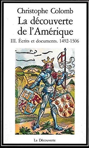 la-decouverte-de-l-39-amerique-tome-3-ecrits-et-documents-1492-1506