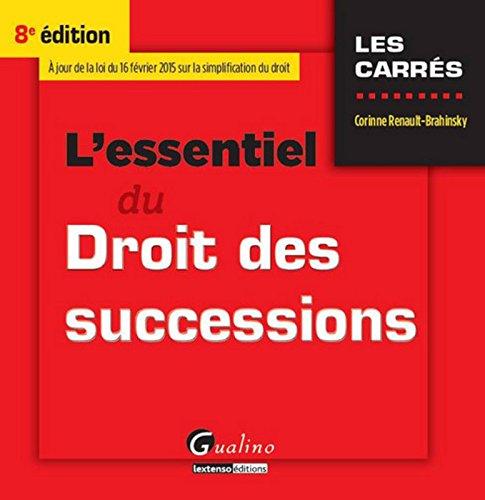 L'Essentiel du Droit des successions 2015-2016, 8ème Ed.