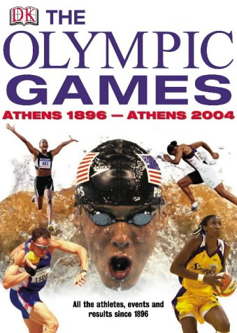 The Olympic Games: Athens 1896-Athens 2004 (Chronicle S.)